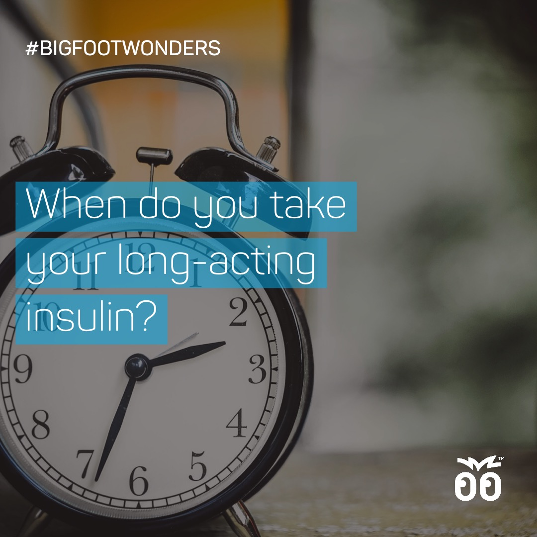 Bigfoot Wonders - Week 013 - When Do You Take Your Long-Acting Insulin