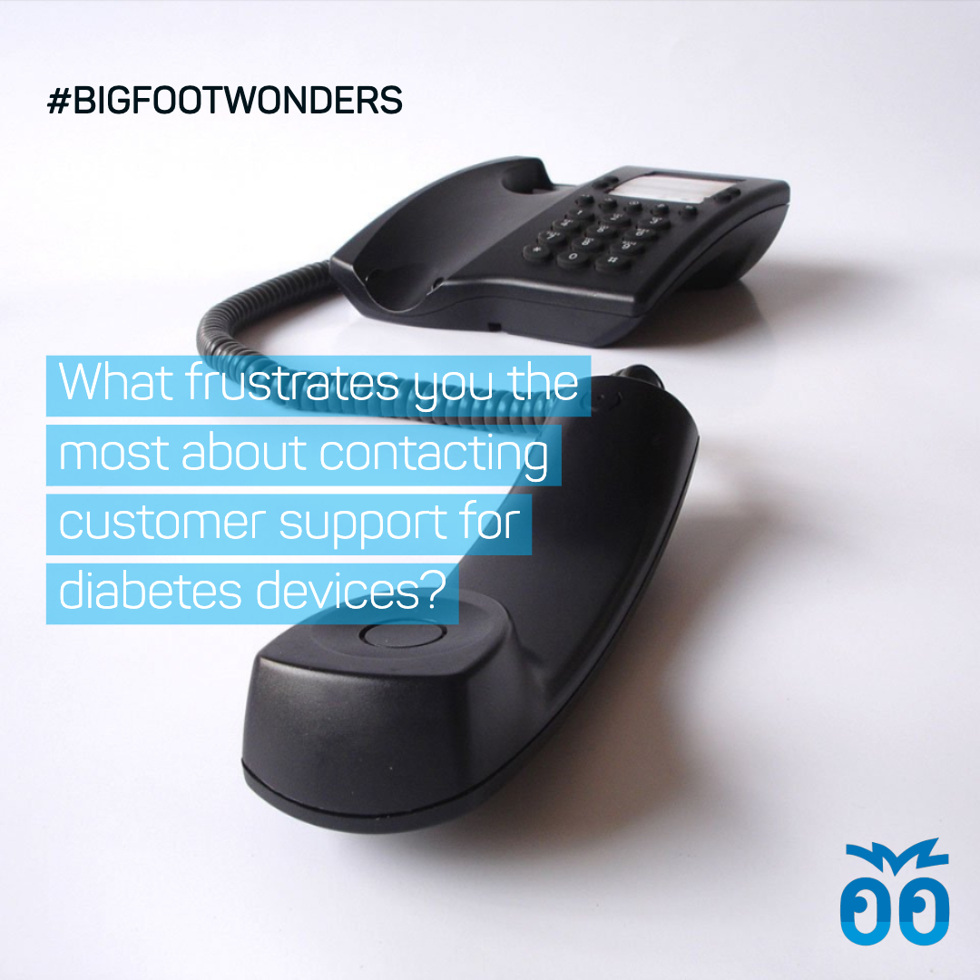 Bigfoot Wonders - Week 039 - What frustrates you the most about contacting customer support for diabetes devices