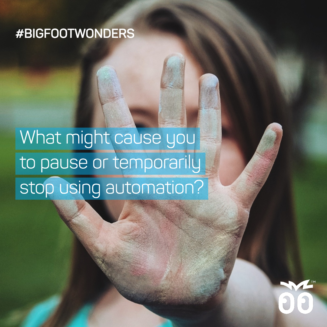 Bigfoot Wonders - Week 046 - What might cause you to temporarily stop using automation_ (1)
