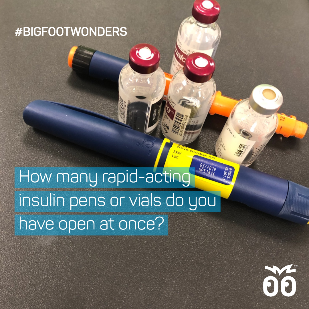Bigfoot Wonders - Week 048 - How many rapid-acting insulin pens or vials do you have open at once_